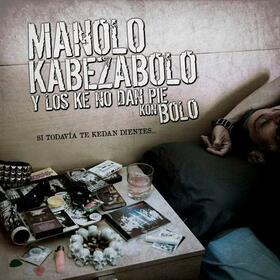 MANOLO KABEZABOLO - SI TODAVIA TE KEDAN DIENTES