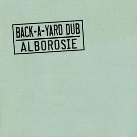 ALBOROSIE - BACK A YARD DUB