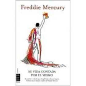 MERCURY, FREDDIE - SU VIDA CONTADA POR EL MISMO