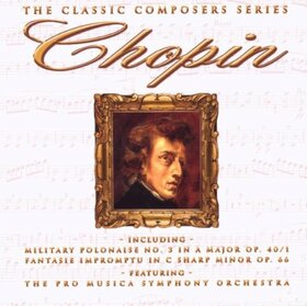 CHOPIN, FREDERIC - THE CLASSIC COMPOSERS