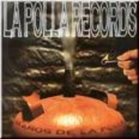 POLLA RECORDS - 14 AÑOS DE LA POLLA -BEST OF-