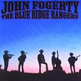 FOGERTY, JOHN - BLUE RIDGE RANGERS