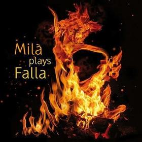 FALLA, MANUEL DE - MILA PLAYS FALLA