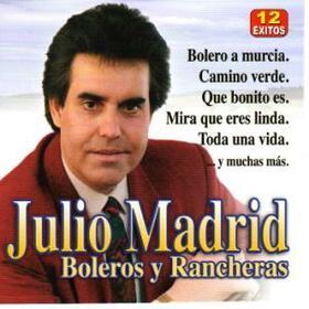 MADRID, JULIO - BOLEROS Y RANCHERAS