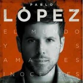 LOPEZ, PABLO - EL MUNDO Y LOS AMANTES INOCENTES
