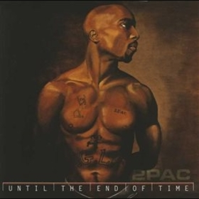 2PAC - UNTIL THE END OF TIME -HQ-