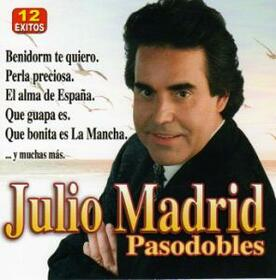 MADRID, JULIO - PASODOBLES