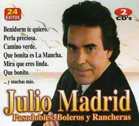 MADRID, JULIO - PASODOBLES, BOLEROS Y RANCHERAS