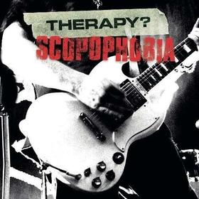 THERAPY? - SCOPOPHOBIA - LIVE IN BELFAST