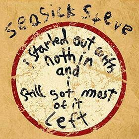 SEASICK STEVE - I STARTED OUT WITH NOTHING