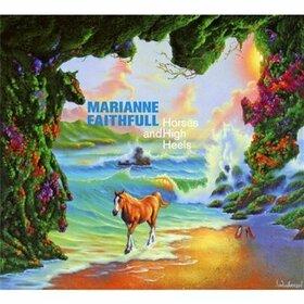 FAITHFULL, MARIANNE - HORSES AND HIGH HEELS