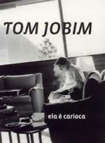 JOBIM, ANTONIO CARLOS - ELA E CARIOCA