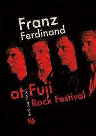 FRANZ FERDINAND - AT FUJI ROCK FESTIVAL