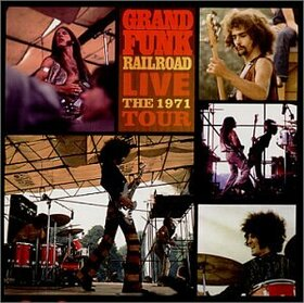 GRAND FUNK RAILROAD - LIVE -THE 1971 TOUR-