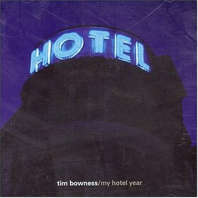 BOWNESS, TIM - MY HOTEL YEAR