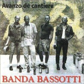 BANDA BASSOTTI - AVANZO DE CANTIERE