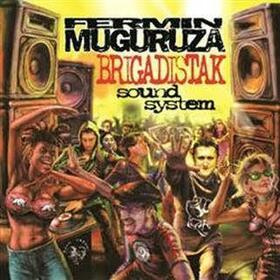 MUGURUZA, FERMIN - BRIGADISTAK SOUND SYSTEM