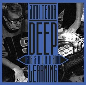 TENOR, JIMI - DEEP SOUND LEARNING 1993-2000