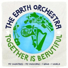 EARTH ORCHESTRA - TOGETHER IS BEAUTIFUL