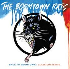 BOOMTOWN RATS - BACK TO BOOMTOWN: CLASSIC RATS HITS