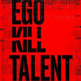 EGO KILL TALENT - DANCE BETWEEN EXTREMES