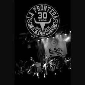 LA FRONTERA - 30 AÑOS EN EL LIMITE