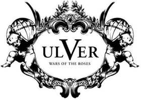 ULVER - WARS OF THE ROSES -HQ-