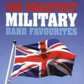 VARIOUS ARTISTS - 100 GREATEST MILITARY..
