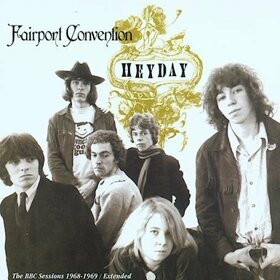 FAIRPORT CONVENTION - HEYDAY/BBC SESSIONS