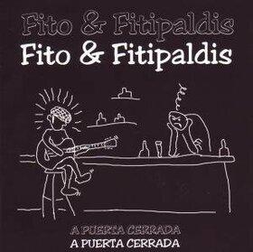 FITO Y FITIPALDIS - A PUERTA CERRADA