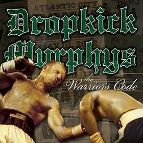 DROPKICK MURPHYS - WARRIOR CODE