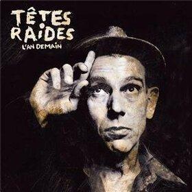 TETES RAIDES - L'AN DEMAIN