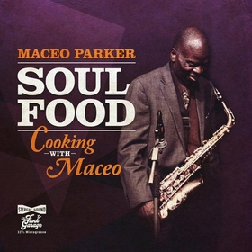 PARKER, MACEO - SOUL FOOD:COOKING WITH MACEO