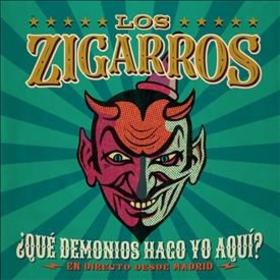LOS ZIGARROS - QUE DEMONIOS HAGO YO AQUI? + DVD
