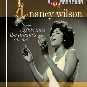 WILSON, NANCY - THIS TIME THE DREAM'S ON