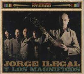 ILEGAL, JORGE - JORGE ILEGAL Y LOS MAGNIFICOS