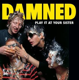 DAMNED - PLAY IT TO YOUR SISTER:..