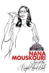 MOUSKOURI, NANA - LIVE AT THE ROYAL ALBERT HALL