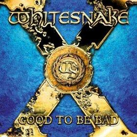 WHITESNAKE - GOOD TO BE BAD -LTD-