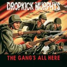 DROPKICK MURPHYS - GANG'S ALL HERE