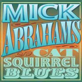 ABRAHAMS, MICK - CAT SQUIRREL BLUES