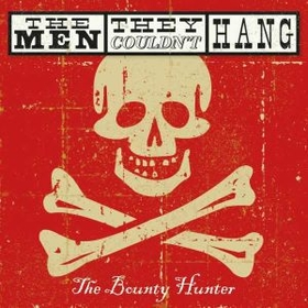 MEN THEY COULDN'T HANG - BOUNTY HUNTER + DVD