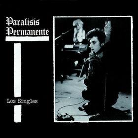 PARALISIS PERMANENTE - LOS SINGLES