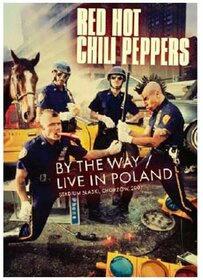 RED HOT CHILI PEPPERS - BY THE WAY -LIVE IN POLAND-