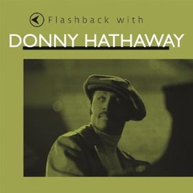 HATHAWAY, DONNY - FLASHBACK WITH DONNY..