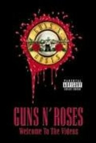 GUNS N' ROSES - WELCOME TO THE VIDEOS