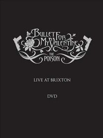 BULLET FOR MY VALENTINE - POISON-LIVE AT BRIXTON