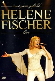 FISCHER, HELENE - MUT ZUM GEFUEHL-LIVE