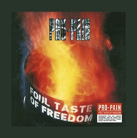 PRO-PAIN - FOUL TAST OF FREEDOM -LTD-