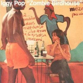 POP, IGGY - ZOMBIE BIRDHOUSE -BONUS TR-